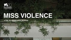 Miss Violence by Alexandros Avranas (70th Venice Film Festival)