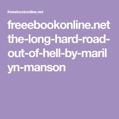 The long hard road out of hell by marilyn manson marilyn manson the long hard road out of hell by marilyn manson free ebook online fandeluxe Gallery