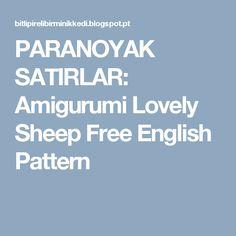 PARANOYAK SATIRLAR: Amigurumi Lovely Sheep Free English Pattern
