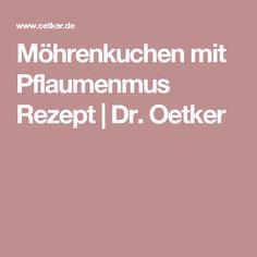 Möhrenkuchen mit Pflaumenmus Rezept   Dr. Oetker