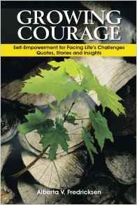 DREAMVISIONS 7 RADIO HOST BOOK CORNER:  Growing Courage: Self-Empowerment for Facing Life's Challenges: Quotes, Stories and Insights, Author & Radio Host Alberta Fredricksen of Prophets for the New Age....  Everyone on our free Newsletter List will be in the drawing for one special signed copy …If you're not receiving our Monthly Newsletter, hurry and sign up here: http://on.fb.me/HG9HgV Drawing is on February 28, 2017