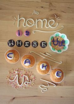 Home is where the cake is...
