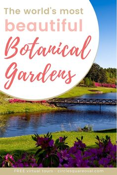 Springtime is perhaps the most beautiful time of all to be in a garden landscape. Transport yourself to the most beautiful botanical gardens across the world in these FREE virtual tours! #Gardens #VirtualTours #Escape #Spring