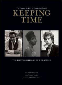Keeping Time: The Photographs of Don Hunstein: Jon Pareles, Leo Sacks, Don Hunstein, Art Garfunkel: 9781608872244: Amazon.com: Books