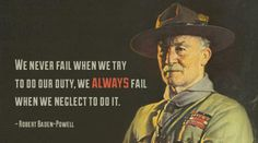 Lord Robert Baden Powell Quote Boy Scouts BSA Character Development Youth Life Skills Self-Confidence Trust Outdoor Education Recreation Teenager Cub Girl Scout Family Scouting Fail Try