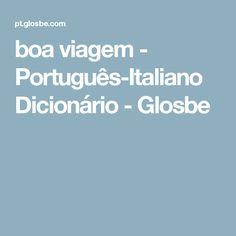 boa viagem - Português-Italiano Dicionário - Glosbe