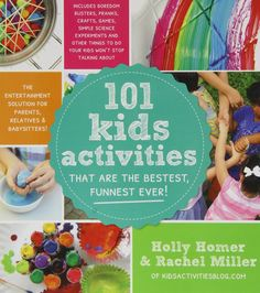 101 Kids Activities That Are the Bestest, Funnest Ever!: The Entertainment Solution for Parents, Relatives & Babysitters! + Value Bundle!