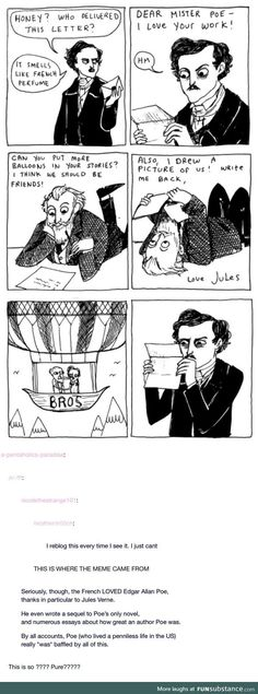 I love Jules Verne, and I love Edgar Allen Poe, so seeing Verne wanting to be Poe's bestie is so golden.