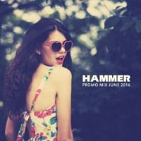 Hammer - Promo Mix June 2016 by DJ HAMMER on SoundCloud