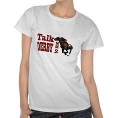 Talk Derby to Me Gifts & Novelties Tee Shirt