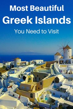 The Most Beautiful Greek Islands You Need to Visit. The best Greek Islands for every type of vacation from, hiking, luxury and ancient greek history. Travel to Greece now.