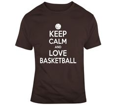 Keep Calm And Love Basketball T Shirt Love And Basketball, Keep Calm And Love, Gifts For Friends, Sports, Mens Tops, How To Make, T Shirt, Stuff To Buy, Hs Sports