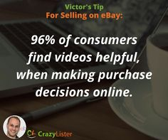 """""""96% of consumers find videos helpful when making purchase decisions onlineg."""" - Victor Levitin, CEO CrazyLister.com"""