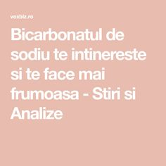 Bicarbonatul de sodiu te intinereste si te face mai frumoasa - Stiri si Analize Good To Know, How To Make, Diy, Travel, Home, The Body, Viajes, Bricolage, Do It Yourself