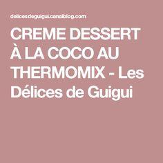 CREME DESSERT À LA COCO AU THERMOMIX - Les Délices de Guigui