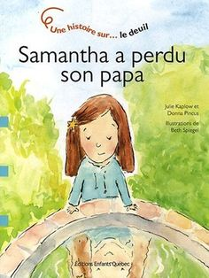 Samantha a perdu son papa French Basics, Roman, Album Jeunesse, Grief, Childrens Books, Grand Parent, Literature, Preschool, Parents