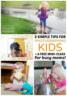 3 Simple Tips for Photographing Kids + A Free Photography Mini-Class for Busy Moms - B-Inspired Mama