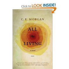 Amazon.com: All the Living: A Novel (9780312429324): C. E. Morgan: Books