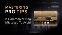5 common Mixing Mistakes to avoid - Mastering Tips