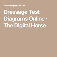 Dressage Test Diagrams Online • The Digital Horse