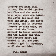 beautiful words by R.M. Drake, find him on etsy, IG, FB!