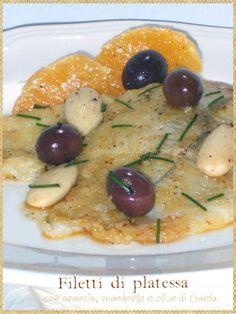 Filetti di platessa con arancia, mandorle e olive di Gaeta (Plaice fillets with orange, almond and Gaeta olives)