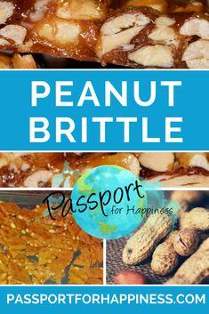 Peanut Brittle Recipe! - Passport for Happiness