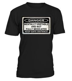MENTALLY UNSTABLE NOT FULLY MEDICATED  #gift #idea #shirt #image #funny #job #new #best #top #hot #hospital