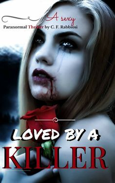 Excerpt: Loved By A Killer: A Sexy Paranormal Thriller (Loved By A Killer Book One) by C.F. Rabbiosi + giveaway