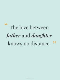 60 Father Daughter Quotes - - To dad from daughter. 60 quotes about father and daughter relationship. Find the perfect dad and daughter quotes to let your dad know that you appreciate what he's done for you. Quotes for Father's Day or just because. Best Dad Quotes, Fathers Day Quotes, Fathers Love, Family Quotes, Good Father Quotes, Papa Quotes, Quotes For Dad, Dad Qoutes, Nephew Quotes