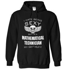 i hate being sexy but i am a MATHEMATICAL TECHNICIAN - #tee spring #comfy sweater. PRICE CUT => https://www.sunfrog.com/LifeStyle/i-hate-being-sexy-but-i-am-a-MATHEMATICAL-TECHNICIAN-8567-Black-17149563-Hoodie.html?68278