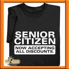 d435f45fa of Valrico. Funny ShirtsCitizenPrinted ShirtsShirt DesignsPrinted Tees.  Senior Citizen custom t-shirt. At Big Frog ...