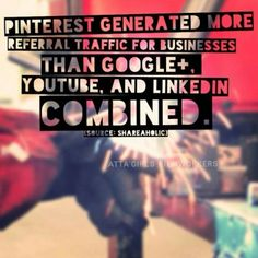 Pinterest generated more referral traffic for businesses than Google+, Youtube and Linkedin combined.