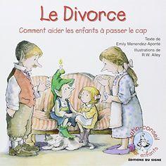 Le divorce : Comment aider les enfants à passer le cap de Emily Menendez-Aponte http://www.amazon.fr/dp/2746813610/ref=cm_sw_r_pi_dp_pB9Uvb1GT58S3