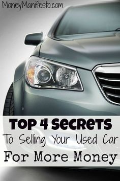Need to sell your used car? Check out these 4 car selling tips to get the most money possible on MoneyManifesto.com. (#4 will make you the most money!)