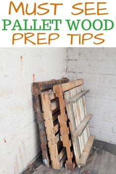 Find out how to prepare your pallets for your next project!