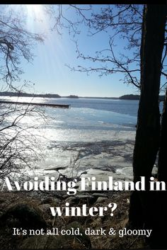Finland in winter is not all dark, gloomy and cold, There is also more to Finland than Lapland, snow and reindeer