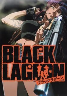Anime Ministry: Review No 121 : Black Lagoon (Badass Girl..Really ...