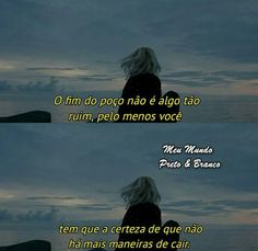 O fim do poço... Crazy People, Good People, How I Feel, How Are You Feeling, My Best Secret, Cool Phrases, Broken Soul, Sad Pictures, Dark Star