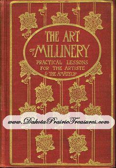 MILLINERY Book Hat Making Lessons YUSUF Hats 1909 #DakotaPrairieTreasures