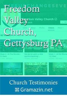 Freedom Valley Church of Gettysburg PA has published testimonies.