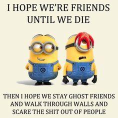 Minions, quote, citat, friendship, wisdom, funny, giggle, haha.