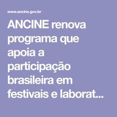 ANCINE renova programa que apoia a participação brasileira em festivais e laboratórios internacionais   Notícias   ANCINE   Agência Nacional do Cinema   Ministério da Cultura   Governo Federal