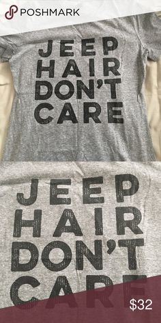 Jeep Hair Don't Care t-shirt Display your love of Jeeps and messy hair with this cute shirt. Brand new, never worn. Tops Tees - Short Sleeve