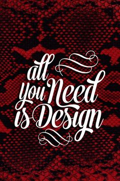All you need is Design #lettering #design #allyouneed #snake #red #fashion #mickaellouis #pyton