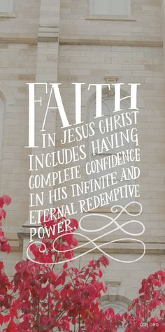 """""""Faith in Jesus Christ takes us beyond mere acceptance of the Savior's identity and existence. It includes having complete confidence in His infinite and eternal redemptive power."""" —James O. Mason Add, He is my Savior. Lds Quotes, Religious Quotes, Uplifting Quotes, Faith Quotes, Inspirational Quotes, Positive Quotes, Christian Faith, Christian Quotes, Christian Living"""