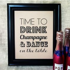 TIME TO Drink Champagne and Dance on the Table - Rustic Wedding Sign Decoration Engagement Bridal Shower Bachelorette Birthday 8x10. $10.50, via Etsy.