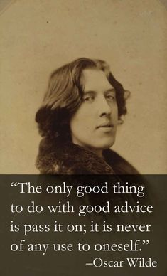 Love him. Always have! The 15 Wittiest Things Oscar Wilde Ever Said
