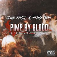 Pimp By Blood Feat. Fatboi Fre$h (Prod. By Law Beatz) by Howie Stackz on SoundCloud