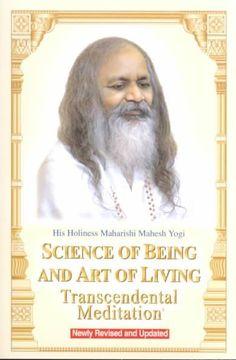 Science of Being and Art of Living: Transcendental Meditation